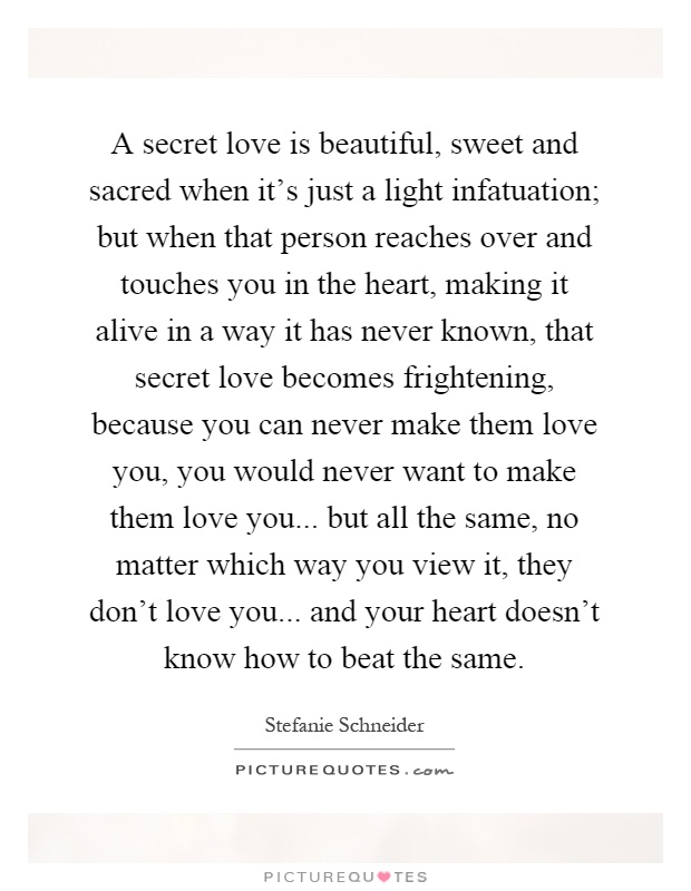 A secret love is beautiful, sweet and sacred when it\'s just ...