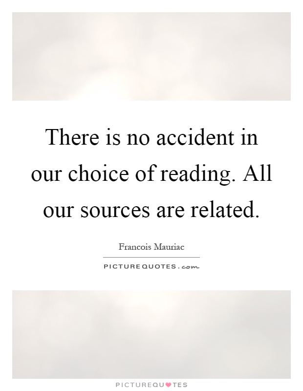 There is no accident in our choice of reading. All our sources are related Picture Quote #1
