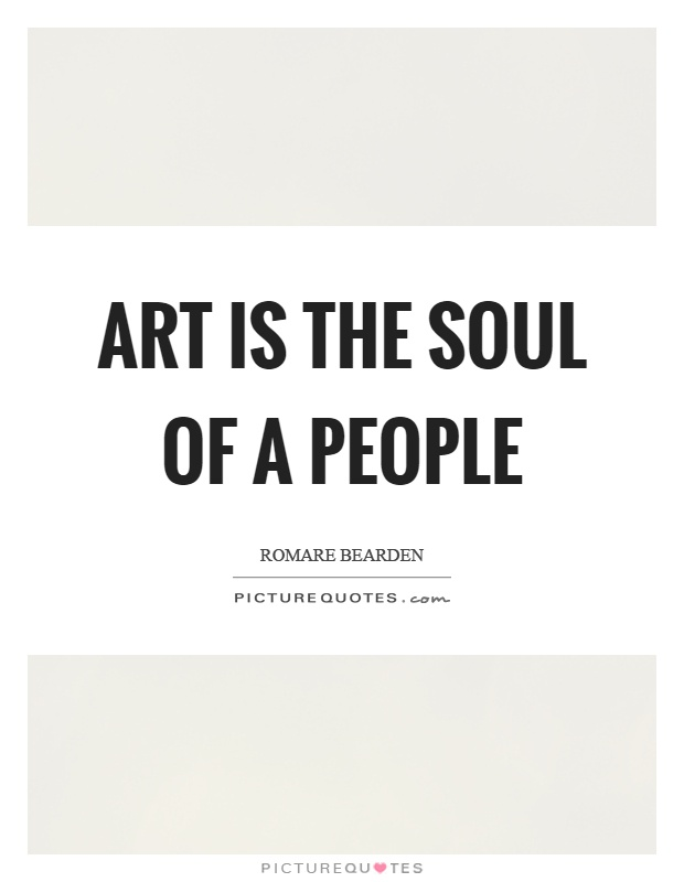 Art is the soul of a people Picture Quote #1