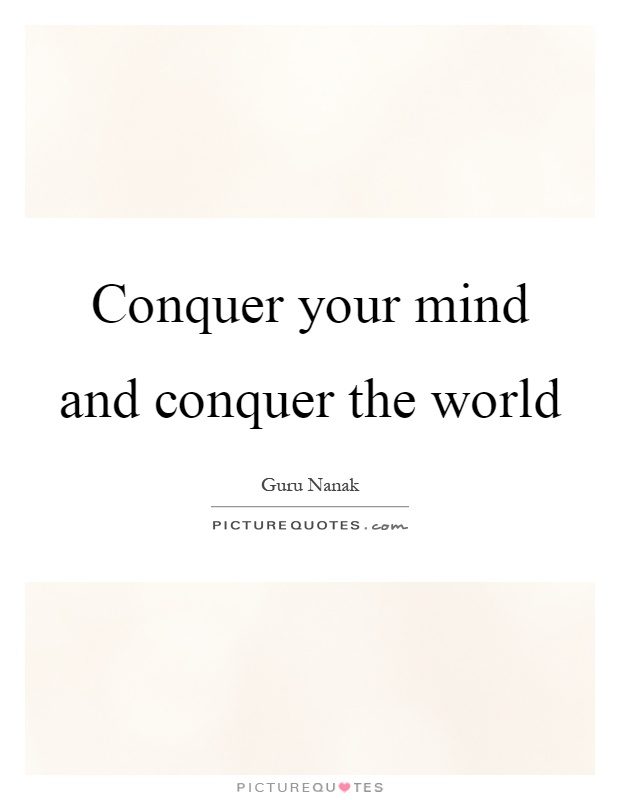 Conquer your mind and conquer the world Picture Quote #1