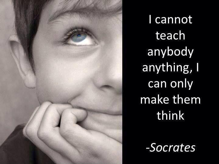 I cannot teach anybody anything, I can only make them think Picture Quote #1