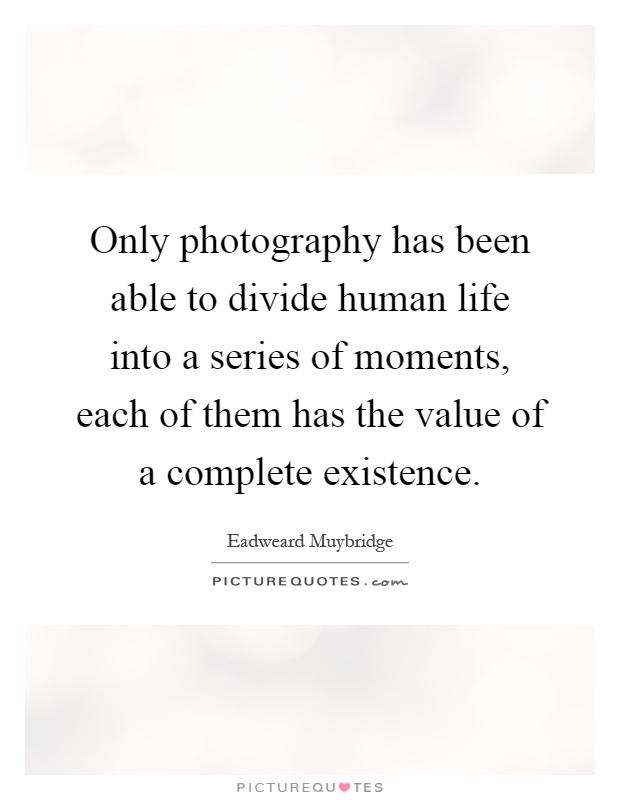 Eadweard Muybridge Quotes & Sayings (2 Quotations)