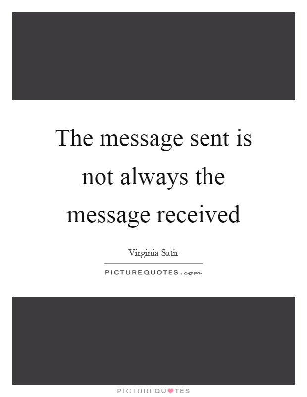 The message sent is not always the message received Picture Quote #1