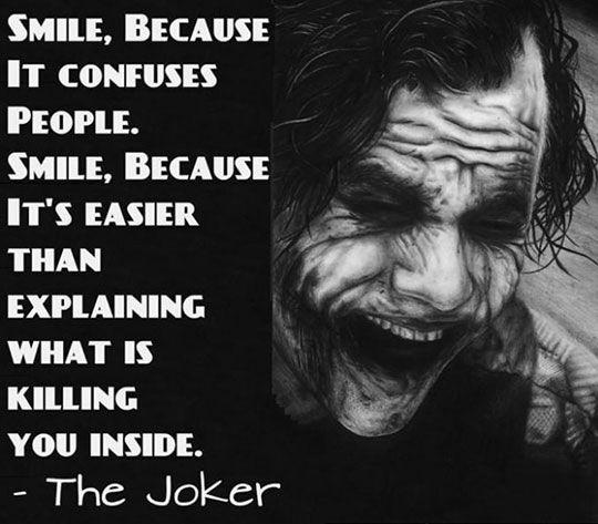 Smile, because it confuses people. Smile, because it's easier than explaining what is killing you inside Picture Quote #1
