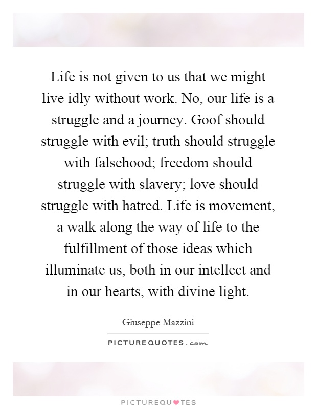 Life Without Freedom Quotes: Life Is Not Given To Us That We Might Live Idly Without