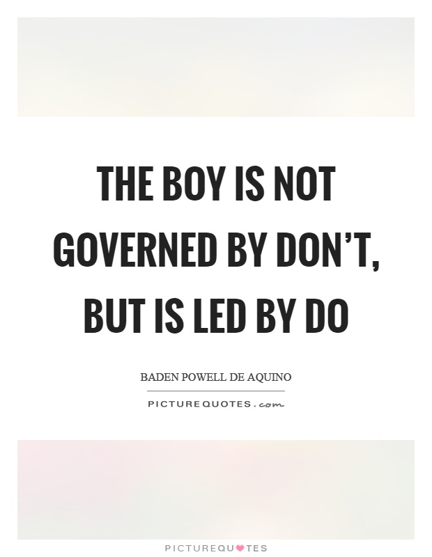 The boy is not governed by don't, but is led by do Picture Quote #1