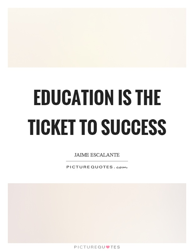 education is the ticket to success picture quotes