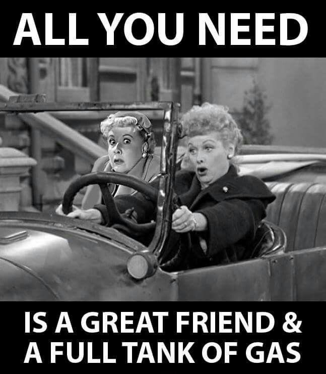 All you need is a great friend and a full tank of gas Picture Quote #1