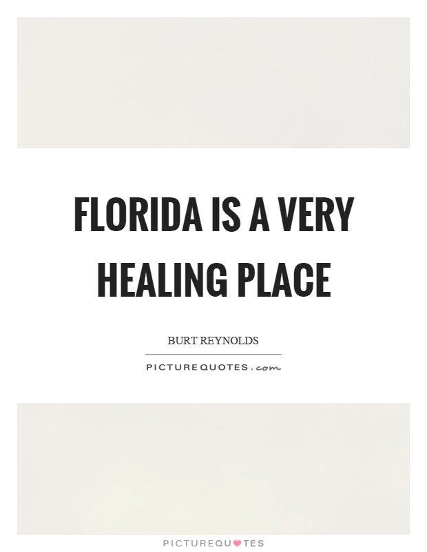 Quotes About Florida Gorgeous Florida Is A Very Healing Place Picture Quotes