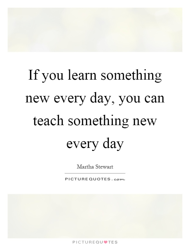 Quotes About Learning Something New. QuotesGram