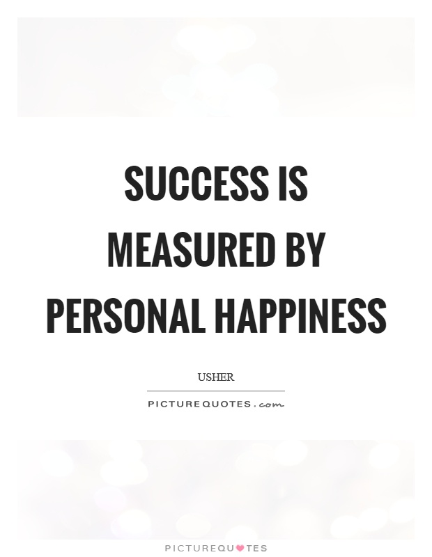 Success is measured by personal happiness Picture Quote #1