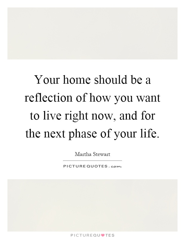 your home should be a reflection of how you want to live