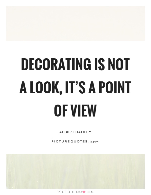 Albert hadley quotes sayings 30 quotations for Decoration quotes sayings
