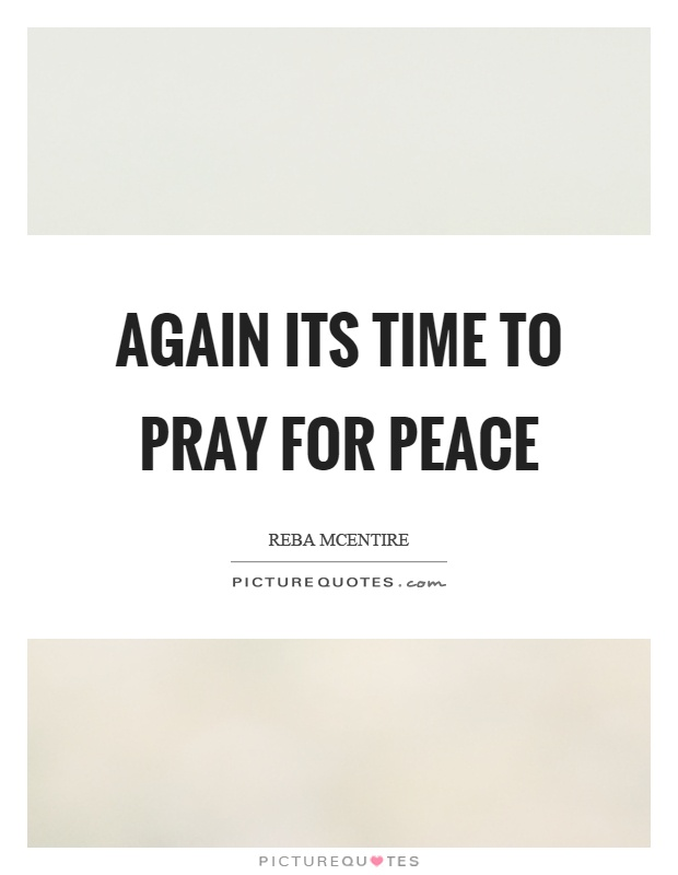 Again its time to pray for peace Picture Quote #1