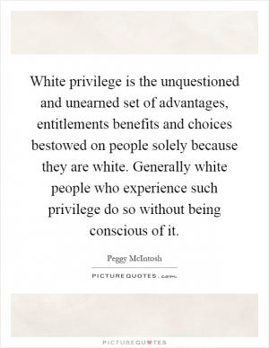 a critique of an article on white male priviledge by peggy mcintosh Transcript of white privilege and male privilege white and male privilege peggy mcintosh male privilege room whites are not taught to recognize white privilege.