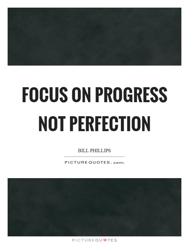 Focus on progress not perfection | Picture Quotes