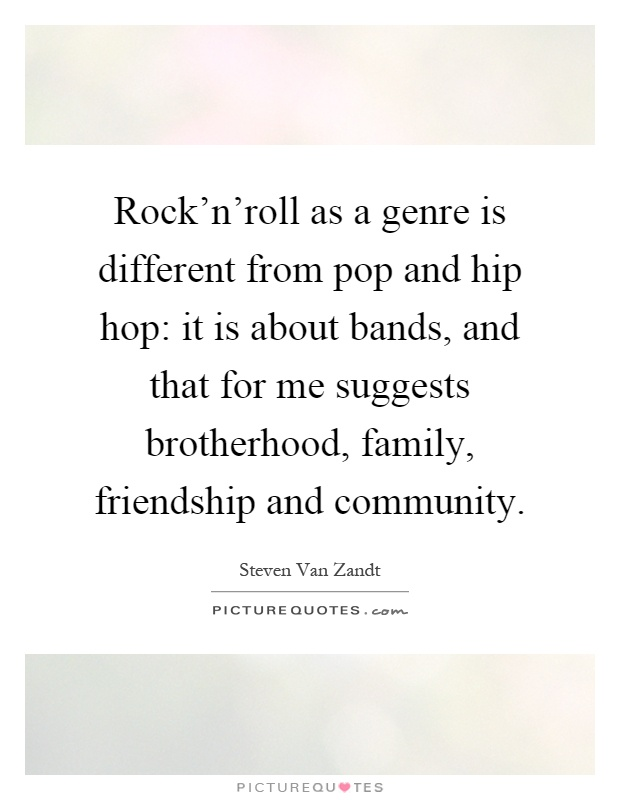 the differing mentalities in hip hop and rock But any way you look at it hip-hop is far more connected to the origins of rock 'n' roll than heavy metal or progressive or alternative ever were for instance, and thus demands to be included equally in the discussion if you wanna get rid of ' em all in the rock family tree you'd have an easier time defending that.