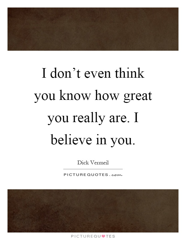 you are the river and i believe in you Don williams song lyrics collection browse 455 lyrics and 529 don williams albums  i believe you: 144: turn out the lights (& love me tonight)  you're my best.
