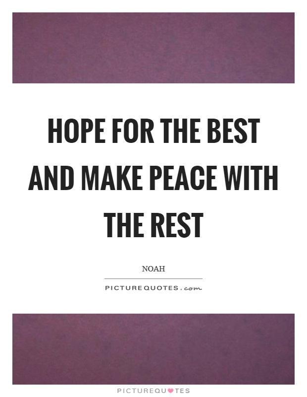Hope For The Best And Make Peace With The Rest Picture Quotes
