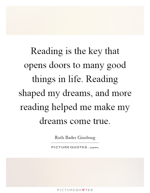 Reading is the key that opens doors to many good things in life....  Picture...