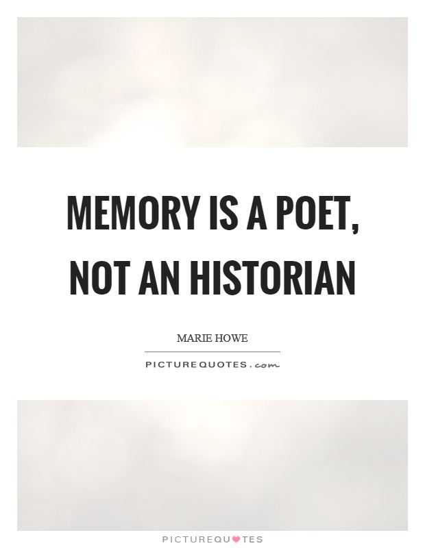 Memory is a poet, not an historian Picture Quote #1