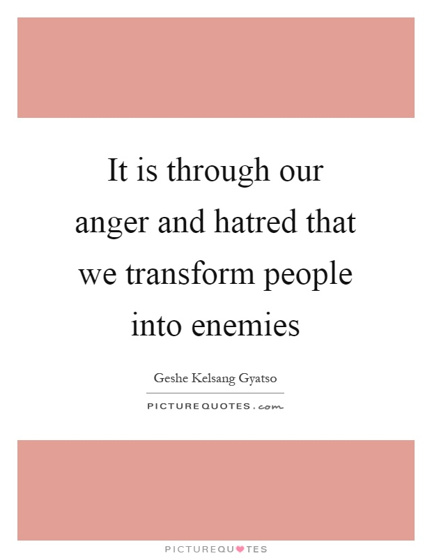 Quotes Of Anger And Hatred: Geshe Kelsang Gyatso Quotes & Sayings (57 Quotations