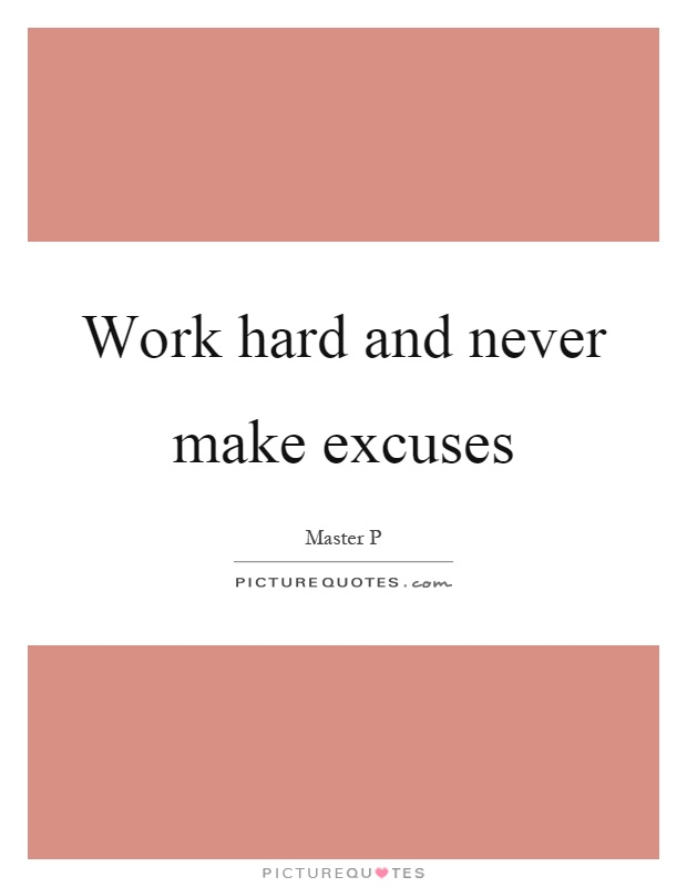 Work hard and never make excuses Picture Quote #1