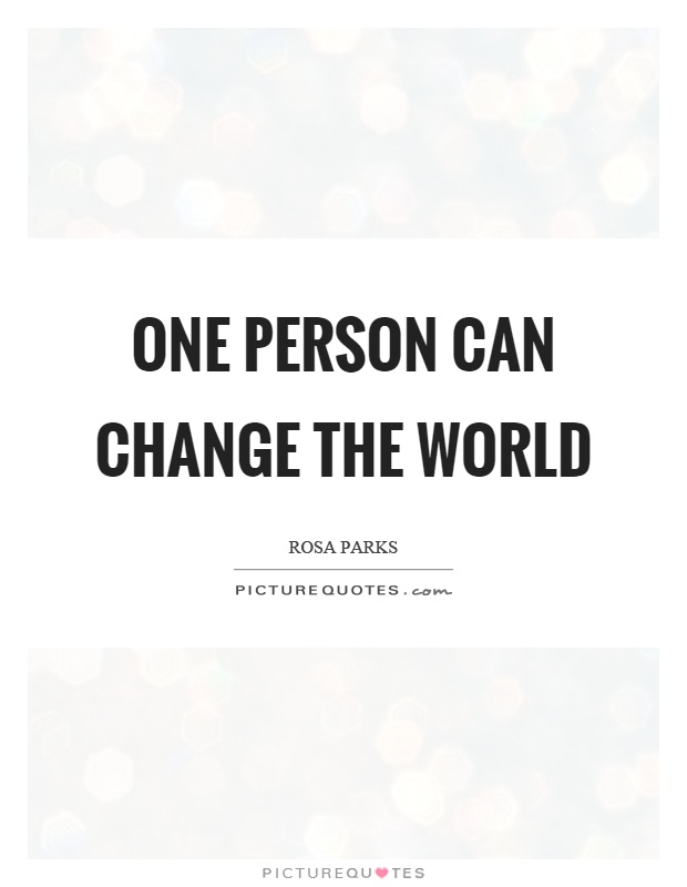 One person can change the world Picture Quote #1