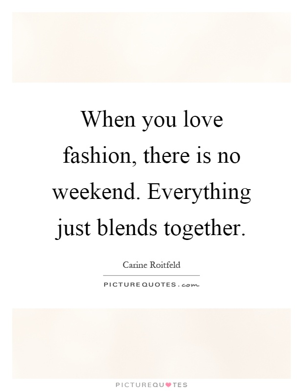 superb weekend outfit quotes