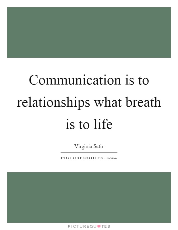 Communication is to relationships what breath is to life Picture Quote #1