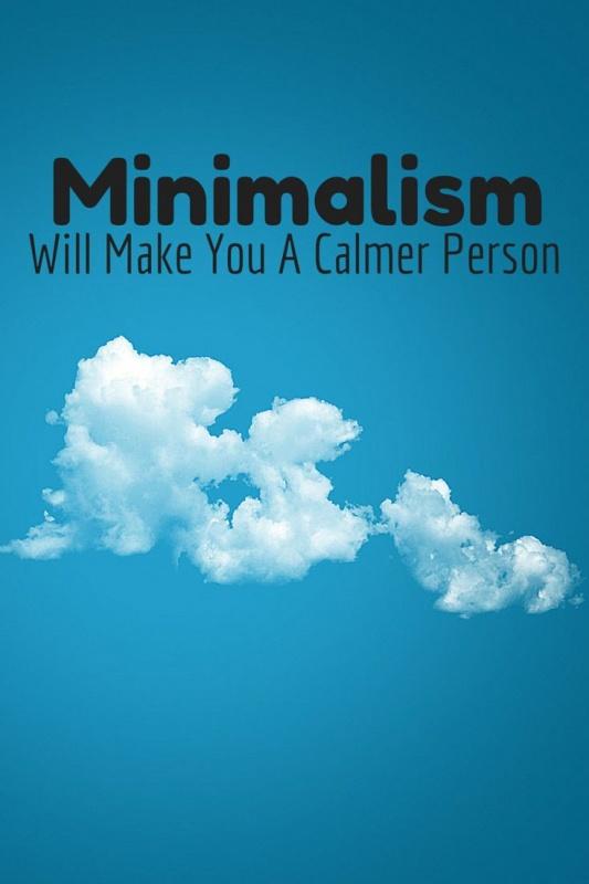 Minimalism will make you a calmer person Picture Quote #1