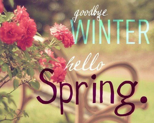 Goodbye winter. Hello Spring Picture Quote #1