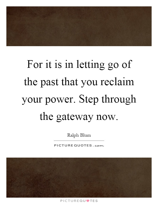Quotes About Letting Go Of The Past: Letting Go Of The Past Quotes & Sayings