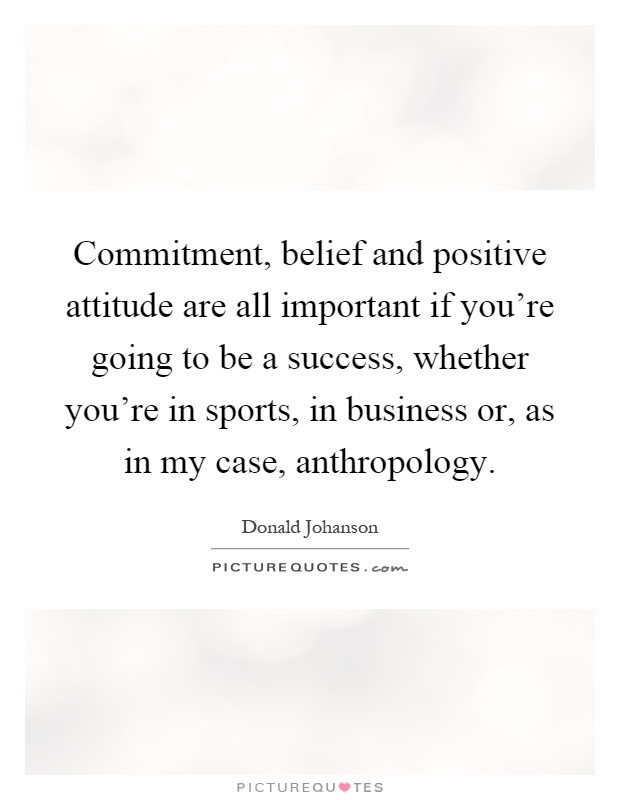 the importance of being optimistic and believing in ourselves 55 motivational quotes that will inspire you to believe in once we believe in ourselves confidence comes not from always being right but from not fearing.