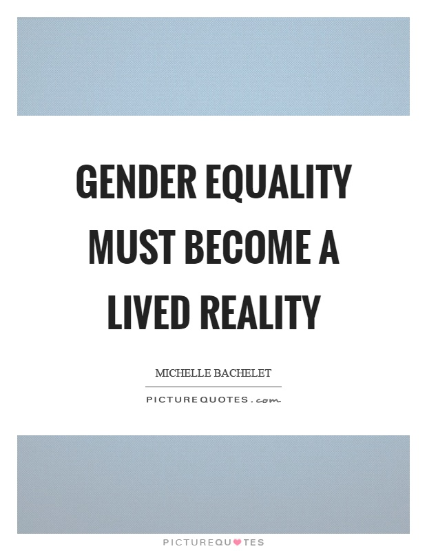 Gender Equality Quotes Entrancing Gender Equality Must Become A Lived Reality  Picture Quotes