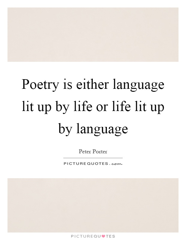 Poetry is either language lit up by life or life lit up by language Picture Quote #1