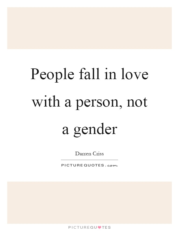 People fall in love with a person, not a gender Picture Quote #1