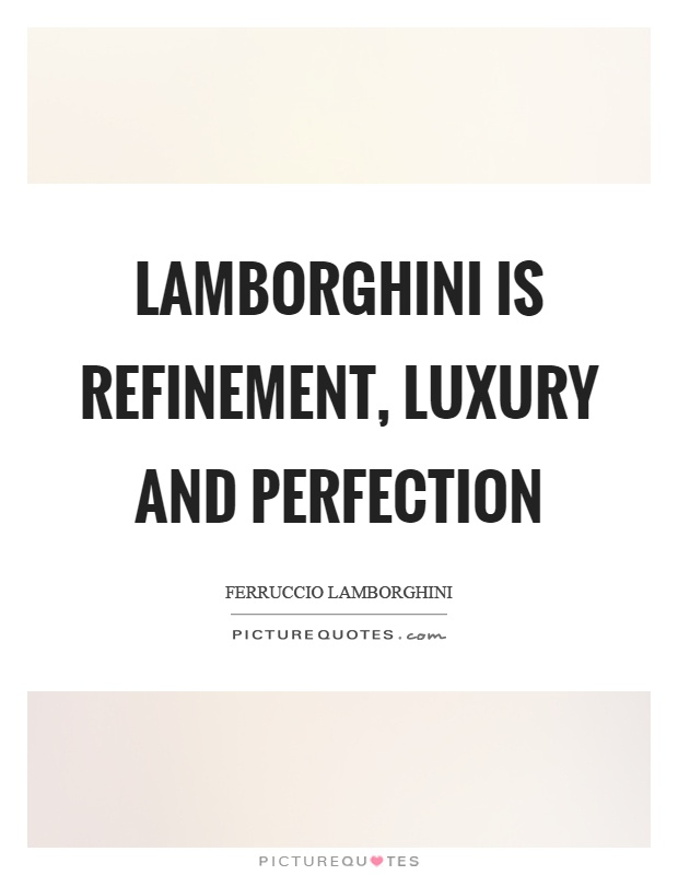 Lamborghini Is Refinement Luxury And Perfection Picture