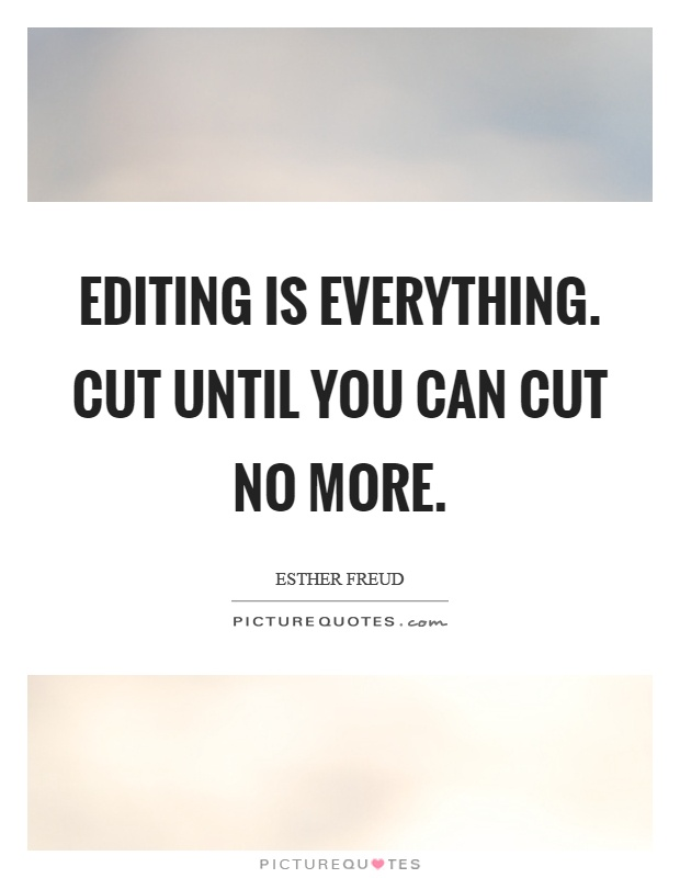 250 Editing Quotes By Quotesurf. Hurt Quotes Download. Instagram Quotes On Judging. Travel Notebook Quotes. Friday Quotes And Blessings. Disney Vacation Quotes. Inspirational Quotes Quotes And Sayings. Happy Girl Quotes And Sayings. Short Quotes Daughter