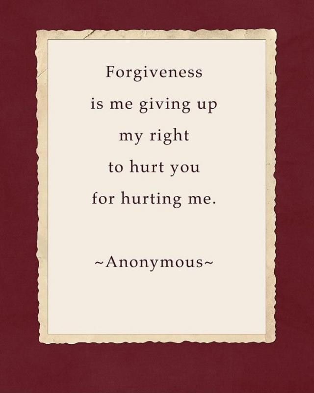Forgiveness is me giving up my right to hurt you for hurting me Picture Quote #1