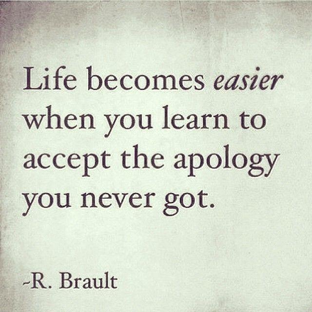Life becomes easier when you learn to accept the apology you never got Picture Quote #1