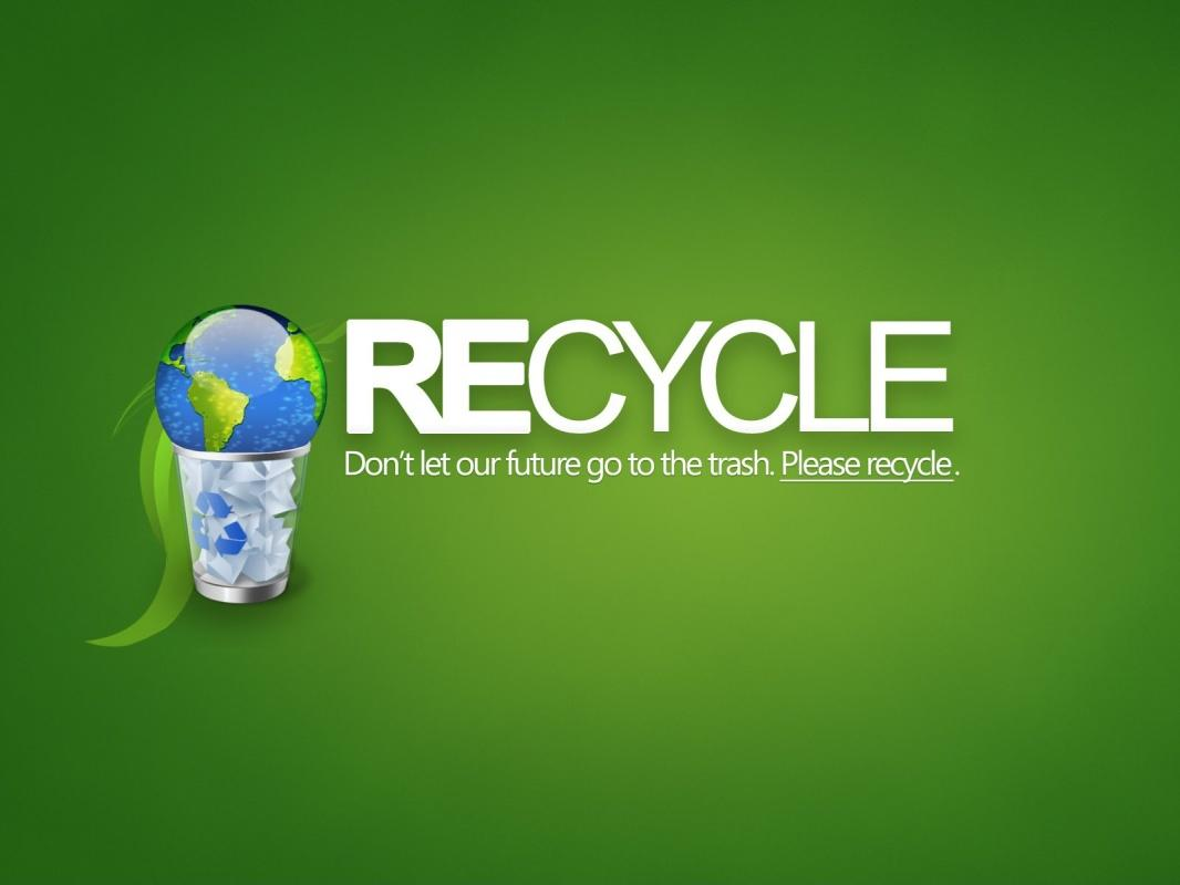 Recycle. Don't let our future go to the trash Picture Quote #1