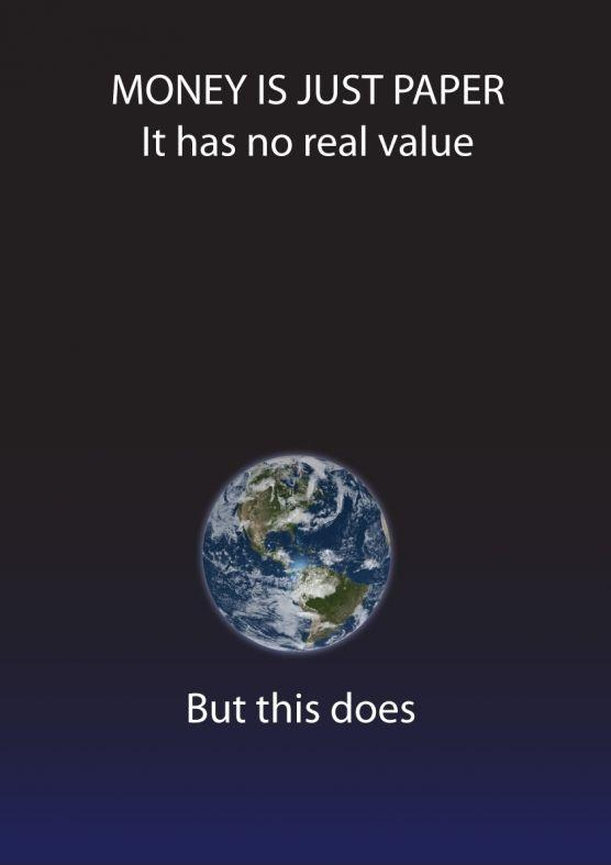 Money is just paper. It has no real value. But this does Picture Quote #1