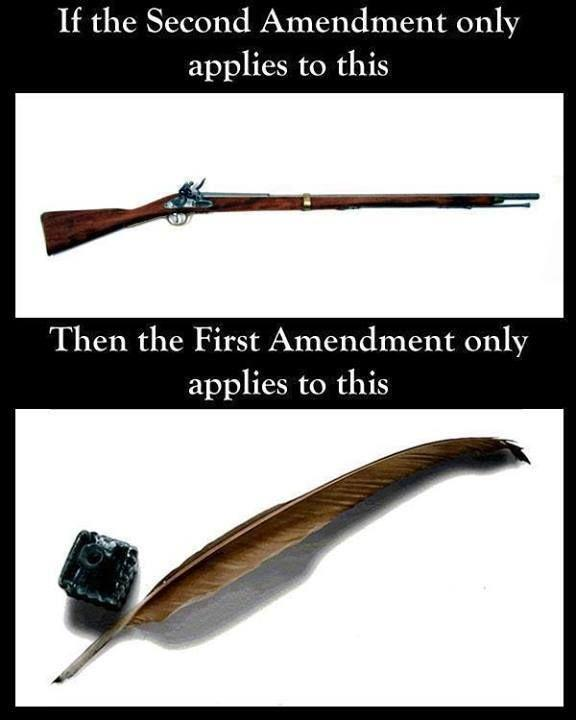 If the Second Amendment only applies to this, then the First Amendment only applies to this Picture Quote #1