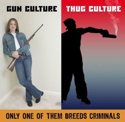 Gun Culture. Thug Culture. Only one of them breeds criminals Picture Quote #1