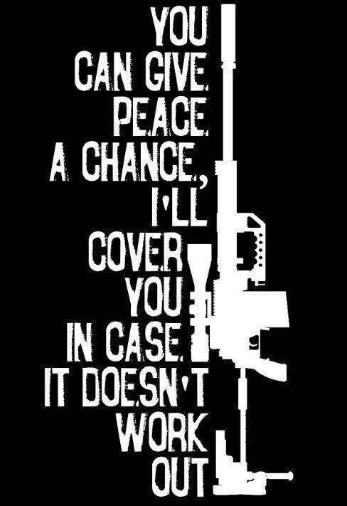 You can give peace a chance, I'll cover you in case it doesn't work out Picture Quote #1