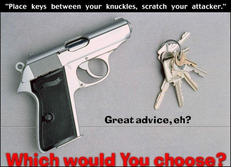 Place keys between your knuckles, scratch your attacker. Great advice, eh? Which would you choose? Picture Quote #1