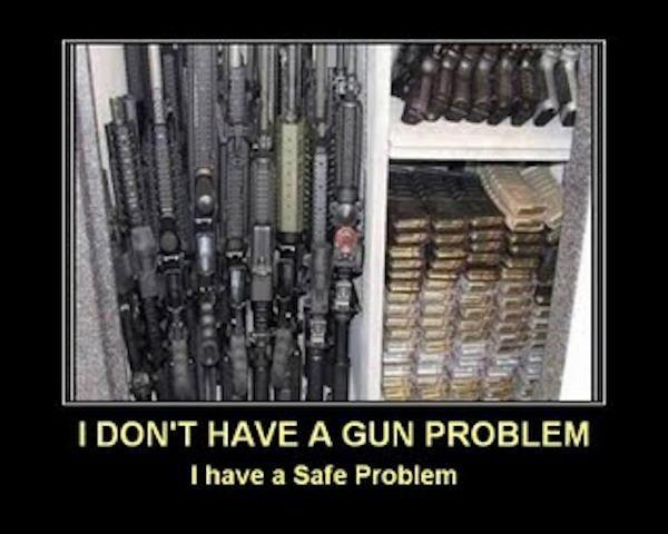 I don't have a gun problem, I have a safe problem Picture Quote #1