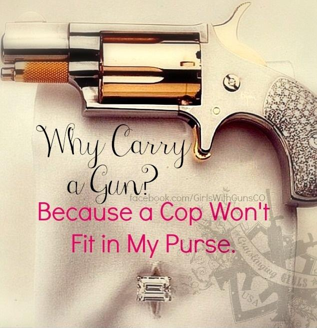 Why carry a gun? Because a cop won't fit in my purse Picture Quote #1