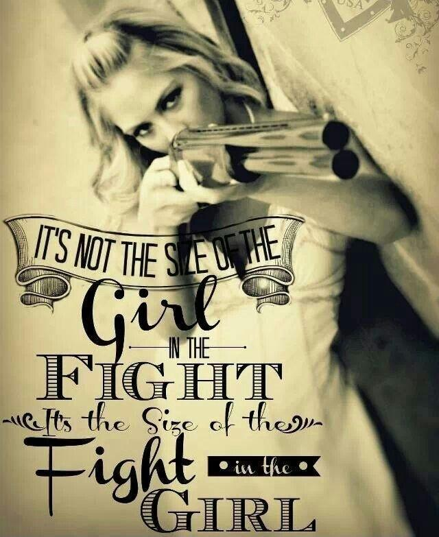 It's not the size of the girl in the fight, it's the size of the fight in the girl Picture Quote #1